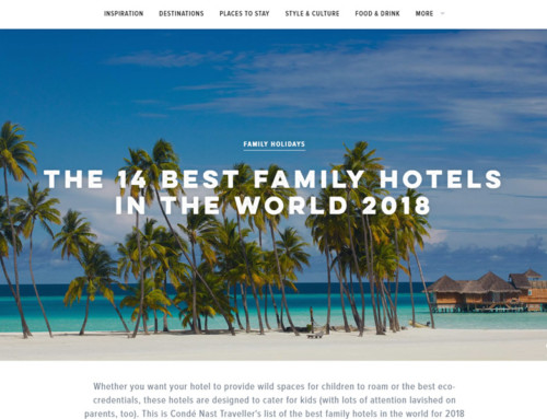 Latest Publications on Condé Nast Traveller Best Hotels in Europe 2018 & Worlds Best Family Hotels 2018